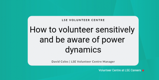 How to volunteer sensitively and be aware of power dynamics