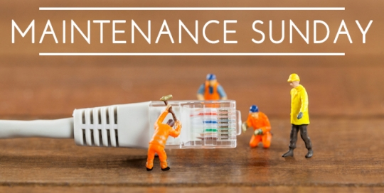 Maintenance Sunday | 9am to 6pm on Sunday 5 August